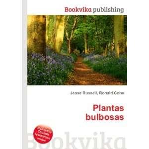 Plantas bulbosas: Ronald Cohn Jesse Russell: Books