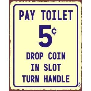 Bathroom Pay Toilet 5 Cents Rustic Vintage Metal Art