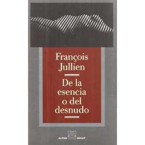 del Desnudo (Spanish Edition) (9788493333249): Francois Jullien: Books