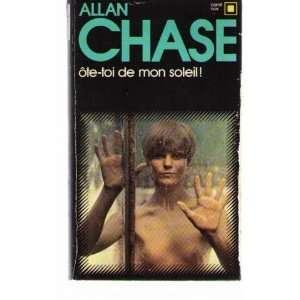 Ote toi de mon soleil (9782070431663) Allan Chase Books