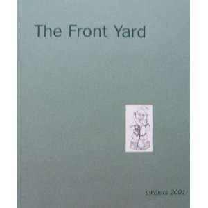 The Front Yard [inkblots 2001] Charles Wright Academy Journal of the