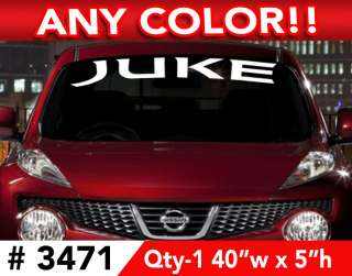 Qty 1 Nissan Juke Windshield Vinyl Decal Sticker 40 x 5 in Any One