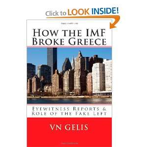 Broke Greece: Role of the Fake Left (9781466399464): V N Gelis: Books