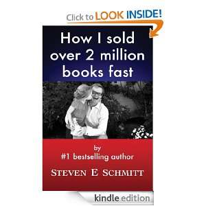 How I Sold Over 2 Million Books Fast Steven E Schmitt