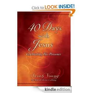 40 Days With Jesus: Celebrating His Presence: Sarah Young:
