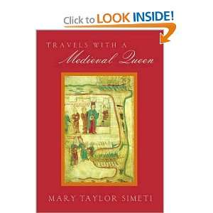 Travels with a Medieval Queen [Hardcover]: Mary Taylor Simeti: Books