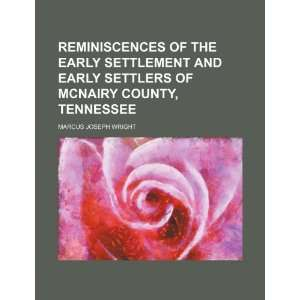 McNairy County, Tennessee (9781235793653) Marcus Joseph Wright Books