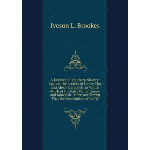attacks of Henry Clay and Alexr. Campbell Iveson L. Brookes Books