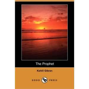 The Prophet (Dodo Press) (9781406597776): Kahlil Gibran: Books