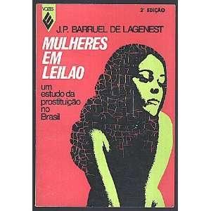 Mulheres em leilao : um estudio da prostituicao no Brasil