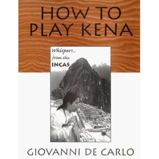How To Play Kena (Whispers.. from the Incas