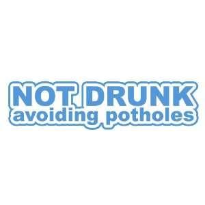 Not Drunk Avoiding Potholes LIGHT BLUE JDM Tuner Vinyl Decal Sticker