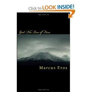 God The Law of Love (9781449959531) Marcus Eros Books