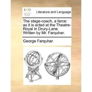 The stage coach, a farce: as it is acted at the Theatre