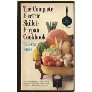 The Complete Electric Skillet Cookbook: Roberta Ames