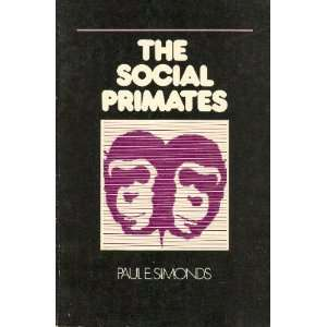 The Social Primates (Animal Behavior Series