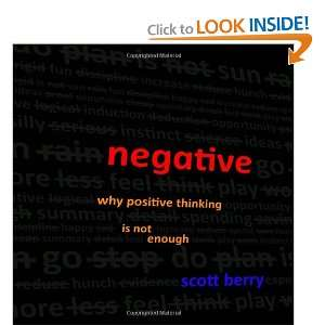 Why Positive Thinking Is Not Enough (9781470989033): Scott Berry