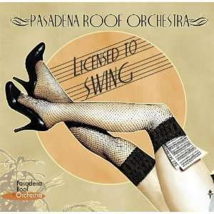 Licensed to Swing Pasadena Roof Orchestra Music