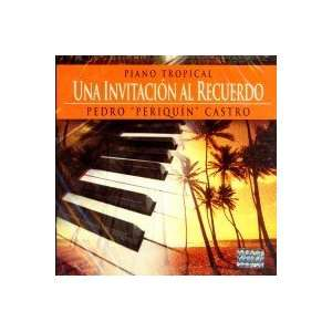 Una Invitacion Al Recuerdo piano Tropical: PEDRO PERIQUIN