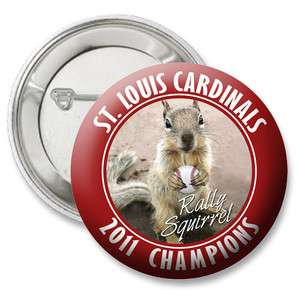 Rally Squirrel BUTTON   2011 St. Louis Cardinals Champions World