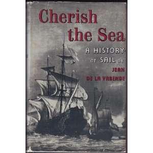 Cherish the Sea A History of Sail Jean de La Varende Books