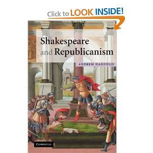 Shakespeare and Republicanism (9780521718004): Andrew