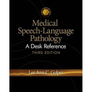 Language Pathology: A Desk Reference, Golper, Lee Ann C.: Textbooks