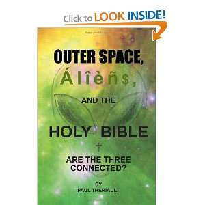 Outer Space, Aliens, and the Holy Bible: Are the Three