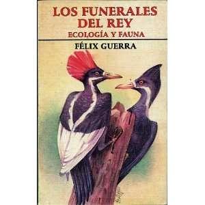 Los funerales del rey: Ecologia y fauna (Spanish Edition