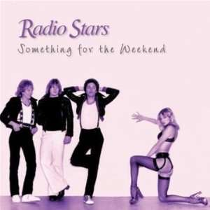 Something For The Weekend: Radio Stars: Music