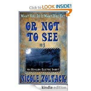 Or Not to See (What You See is What You Get): Nicole Zoltack: