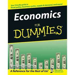Economics for Dummies, Flynn, Sean: Dummies: Business