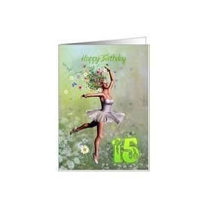 15 years old, a Flower Ballerina Birthday card Card: Toys