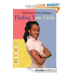 Finding Your Faith: Stephanie Perry Moore:  Kindle Store
