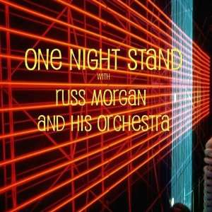 One Night Stand with Russ Morgan and his Orchestra Russ Morgan
