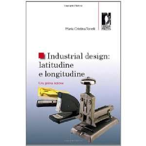 Industrial design: latitudine e longitudine. Una prima