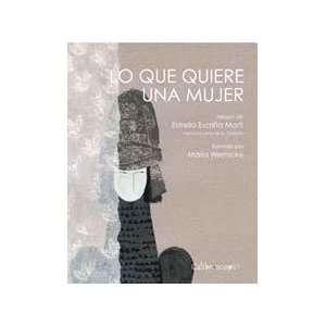 LO QUE QUIERE UNA MUJER (Spanish Edition): ESCRINA MARTI ESTRELLA