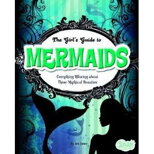 Girls Guide to Mermaids (Snap Books Girls Guides to