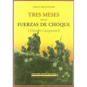 Tres Meses Con Las Fuerzas De Choque, Division Campesino (Spanish