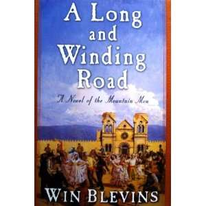 A Long Winding Road Win Blevins Books