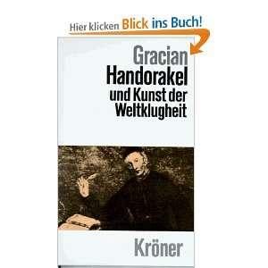 Handorakel und Kunst der Weltklugheit: .de: Balthasar Gracian