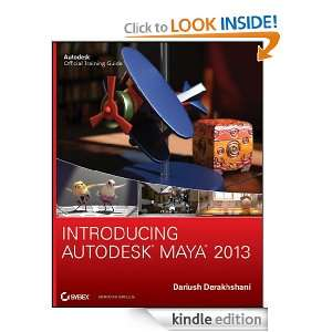 Introducing Autodesk Maya 2013: Dariush Derakhshani: