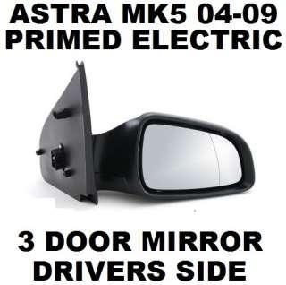 VAUXHALL ASTRA H MK5 04 09 3 DOOR PRIMED ELECTRIC DOOR/WING MIRROR