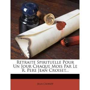 Jean Croiset (French Edition) (9781248432464) Jean Croiset Books