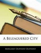 Beleaguered City by Margaret Wilson Oliphant   New, Rare & Used