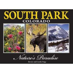 South Park Colorado, Natures Paradise (9780984063680): Linda