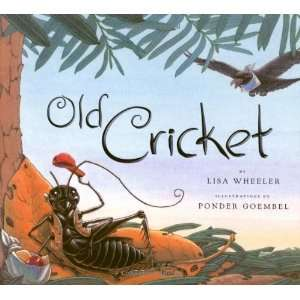 Old Cricket [Hardcover]: Lisa Wheeler: Books