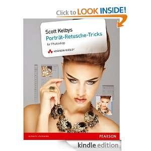 Scott Kelbys Porträt Retusche Tricks für Photoshop (German Edition