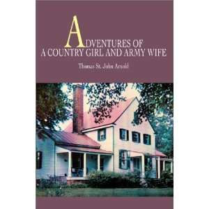 Adventures of a Country Girl and Army Wife (9780595653218