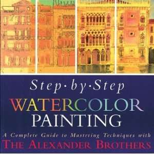 Step By Step Watercolor Painting A Complete Guide to
